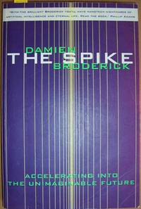 Spike, The: Accelerating Into the Unimaginable Future