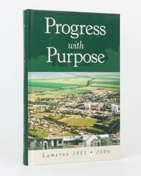 Progress with Purpose. Lameroo, 1981-2006