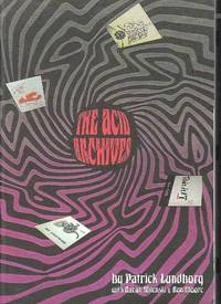 The Acid Archives. A Guide To Underground Sounds 1965-1982