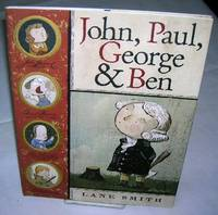JOHN, PAUL, GEORGE & Ben by Lane Smith - First edition, First Printing - 2006 - from Windy Hill Books and Biblio.com