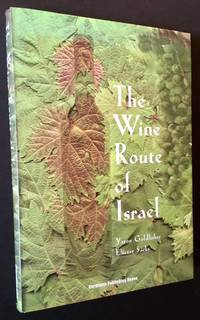 The Wine Route of Israel by Yaron Goldfisher and Eliezer Sacks - First Edition - 2006 - from Appledore Books, ABAA (SKU: 15208)