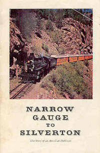 Narrow Gauge to Silverton The Story of An American Heirloom