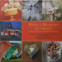 With a Measure of Grace : The Story and Recipes of a Small Town Restaurant