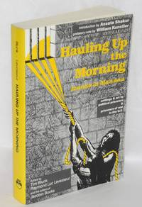 Hauling up the morning. Introduction by Assata Shakur, prefatory note by William Kunstler