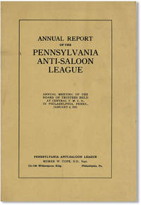 Annual Report of the Pennsylvania Anti-Saloon League. Annual Meeting of the Board of Trustees held at Central YMCA in Philadelphia, Penna., January 6, 1931
