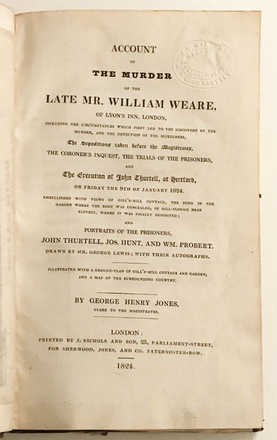 (Murder Trial) Account of the Murder of the late Mr William Weare ... the coroner's inquest, the tri...