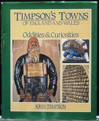 Timpson's Towns of England and Wales: Oddities and Curiosities.