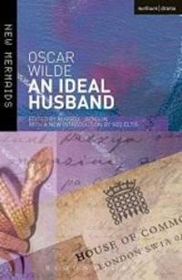 An Ideal Husband (New Mermaids) by Oscar Wilde - 2013-01-02