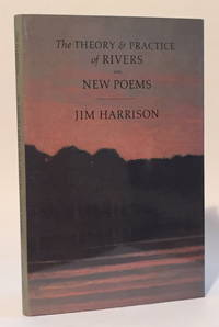 The Theory & Practice of Rivers and New Poems