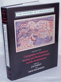 image of The History of Cartography: Cartography in Prehistoric, Ancient and Medieval Europe and the Mediterranean, Vol. 1