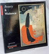 image of Beauty_Violence. Japanese prints by Yoshitoshi 1839-1892. Introduction by John Stevenson