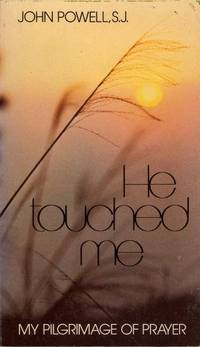 He Touched Me: My Pilgrimage of Prayer