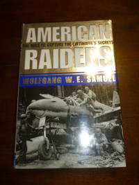 image of American Raiders: The Race to Capture the Luftwaffe s Secrets