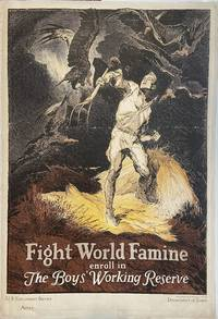 Fight World Famine; enroll in The Boys' Working Reserve