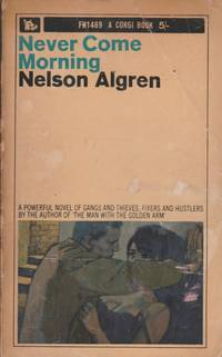 Never Come Morning by  Nelson Algren - Paperback - First printing of this edition - 1964 - from The Glass Key (SKU: 100064)