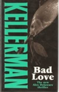 image of Kellerman, Jonathan | Bad Love | Signed First Edition UK Copy