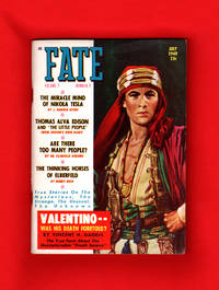 image of Fate Magazine - True Stories of the Strange and The Unknown. July, 1949.  Nikola Tesla Miracle Mind; Valentino Death Seance; Thomas Edison and the Little People; Thinking Horses; Precognition; Morgan Robertson; Weeping Tomb; Haunted Music; Philippines Phantom; Tumacacori Treasure; The Areoi; Inherited Memory; Criswell Predicts