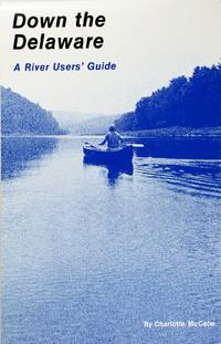 image of Down the Delaware: a River Users' Guide