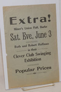 image of Extra! Miners' Union Hall, Burke. Sat. Eve., June 3. Ruth and Robert Hoffman in their clever club swinging exhibition. Popular prices [handbill]