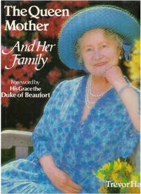 The Queen Mother and Her family(foreword by his grace the Duke of Beaufort)