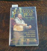 Passion Play : a Season with the Purdue Boilermakers and Coach Gene Keady  (SIGNED)