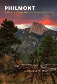 image of Philmont : A History of New Mexico's Cimarron Country