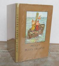 PIGGLY PLAYS TRUANT. by  verses revised by W. Perring.:  A.J. (Angusine). Story and illustrations by MacGregor - Hardcover - from Roger Middleton (SKU: 35107)