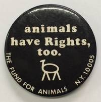 Animals have rights, too [pinback button]