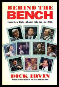 image of BEHIND THE BENCH - Coaches Talk About Life in the NHL