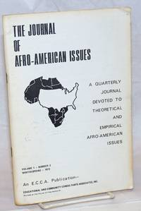 The journal of Afro-American issues; a quarterly journal devoted to theoretical and empirical Afro-American issues. Volume 1, no. 3 (Winter-Spring 1973)