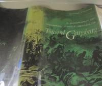 Toward Gettysburg; A Biography of General John F. Reynolds