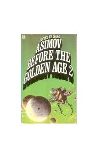 Before the Golden Age Volume Two: A Science Fiction Anthology of the 1930's (Orbit Books): v. 2