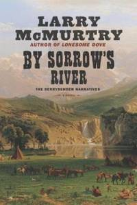 image of By Sorrow's River - A Novel ~ The Berrybender Narratives
