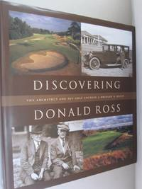 Discovering Donald Ross The Architect and his Golf Courses