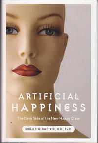 image of Artificial Happiness - The Dark Side of the New Happy Class