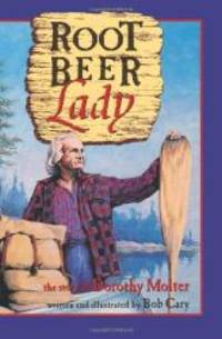 image of Root Beer Lady: The Story Of Dorothy Molter