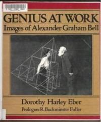 GENIUS AT WORK, IMAGES OF ALEXANDER GRAHAM BELL