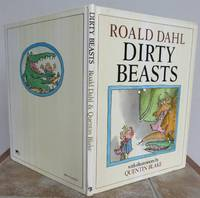 DIRTY BEASTS. by DAHL, Roald and Quentin BLAKE: