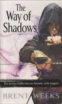 The way of shadows by Brent Weeks - Paperback - Later Edition - 2008 - from Mr Pickwick's Fine Old Books and Biblio.com
