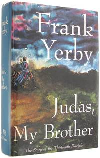 Judas, My Brother: The Story of the Thirteenth Disciple, An Historical Novel.