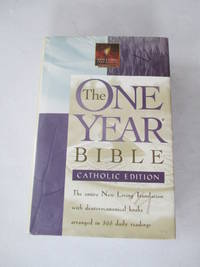 The One Year Bible - Catholic: NLT