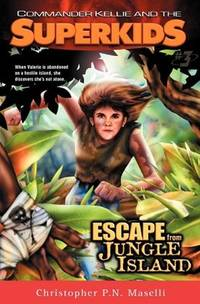 Commander Kellie and the Superkids Vol. 3 Escape From Jungle Island