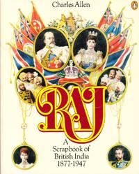Raj A Scrapbook of British India 1877-1947