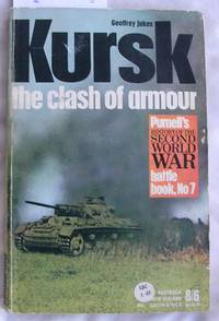 Kursk: The Clash of Armour by  Geoffrey Jukes - Paperback - Reprint - 1969 - from Laura Books and Biblio.com