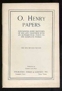 O.Henry Papers: Containing Some Sketches of His Life Together With an Alphabetical Index To His Complete Works