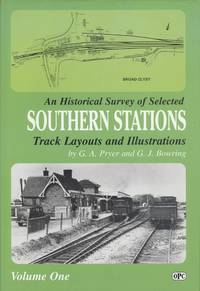 An Historical Survey of Selected Southern Stations - Track Layouts and Illustrations. Volume One.