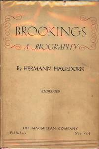 BROOKINGS: A BIOGRAPHY by  Hermann HAGEDORN - Hardcover - 1936 - from Antic Hay Books (SKU: 49512)