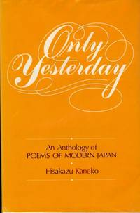 ONLY YESTERDAY: AN ANTHOLOGY OF MODERN JAPAN