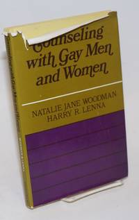 Counseling with gay men and women; a guide for facilitating positive life-styles