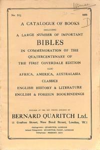 Cat. 511/1935: A Catalogue of Books including a Large Number of Important  Bibles in Commemoration of the Quatercentenary of the first Coverdale  Edition, also Africa - America - Australasia - Classics - English History  & Literature & English & Foreign Book
